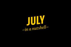 July – in a nutshell