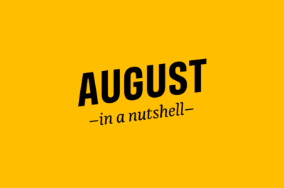 August – in a nutshell